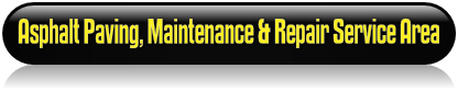 Asphalt Paving, Maintenance & Repair Service Area
